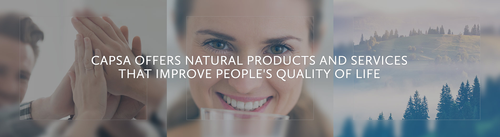 Capsa offers natural products and services that improve people's quality of life
